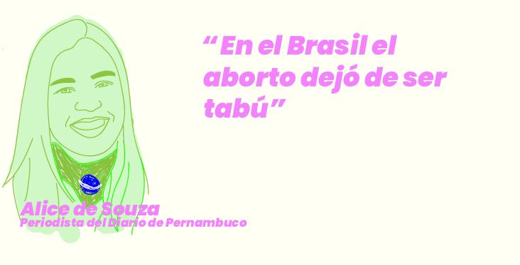 """""""En el Brasil el aborto dejó de ser tabú"""" Por Alice de Souza, periodista del Diario de Pernambuco, Recife"""