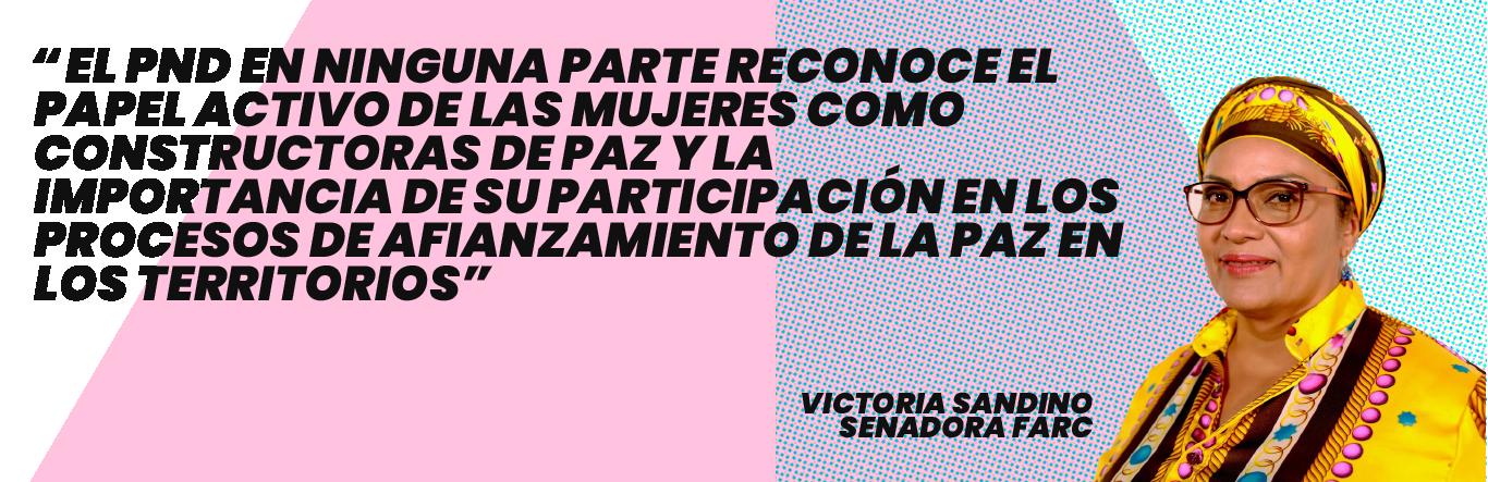 """""""El PND en ninguna parte reconoce el papel activo de las mujeres como constructoras de paz y la importancia de su participación en los procesos de afianzamiento de la paz en los territorios"""": Victoria Sandino - Senadora Farc"""